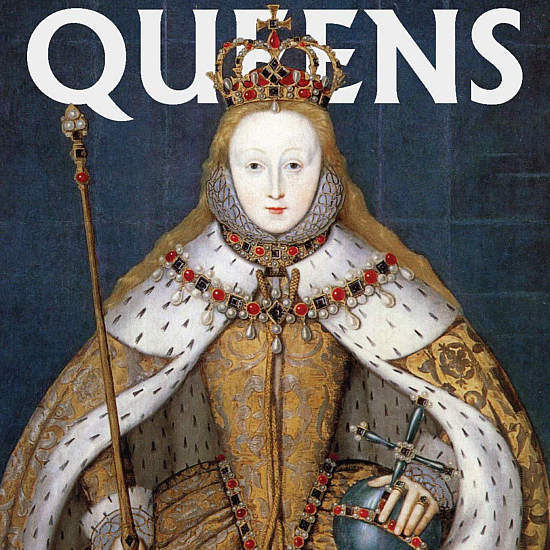 Queens: Women Who Ruled, from Ancient Egypt to Buckingham Palace 0
